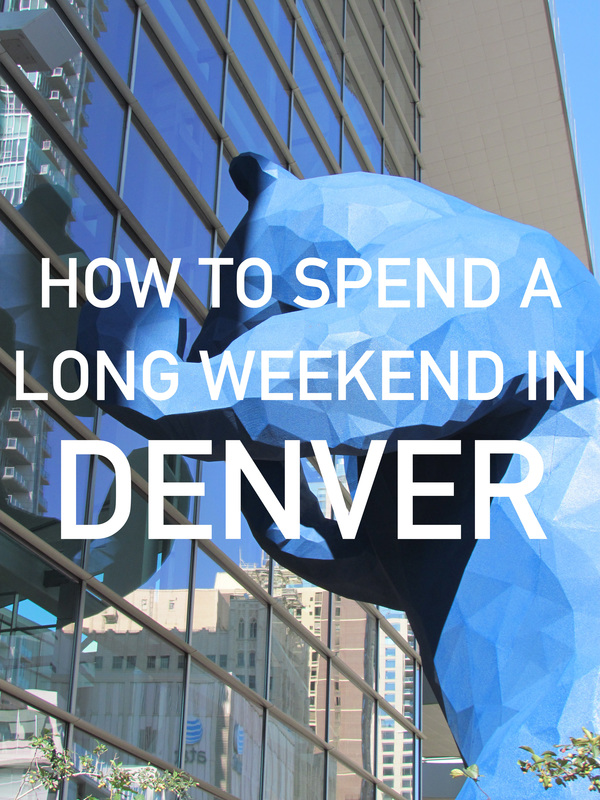 How to Spend a Long Weekend in Denver