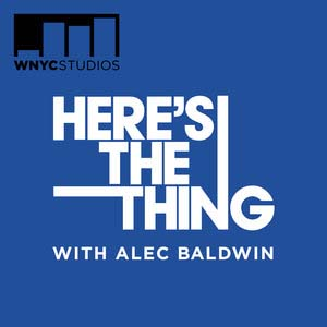 #TryPod Here's the Thing with Alec Baldwin
