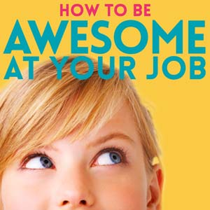 #TryPod How to Be Awesome at Your Job